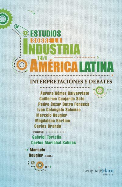 Tapa de Estudios sobre la industria en América Latina