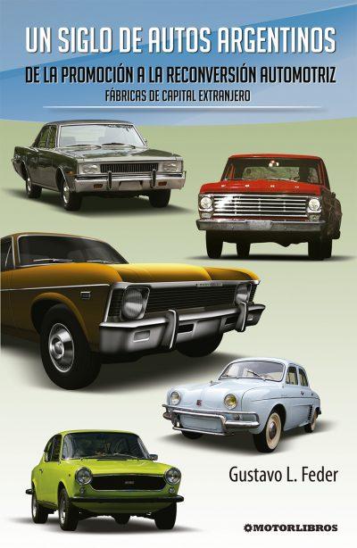 Un siglo de autos argentinos. De la promoción a la reconversión automotriz: fábricas de capital extranjero